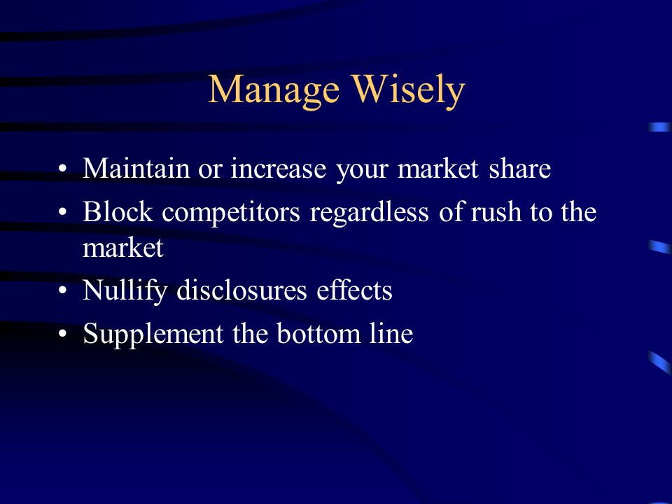 Manage Wisely Have Internal Procedures to manage ownership and stay ahead of disclosures Use software to get a 3-D look at where you stand Review competitors intellectual property on-line