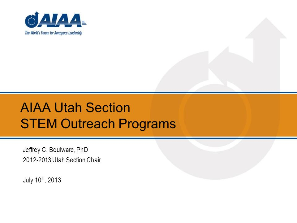 AIAA Utah Section STEM Outreach Programs Jeffrey C.