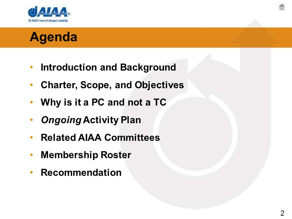 2 Agenda Introduction and Background Charter, Scope, and Objectives Why is it a PC and not a TC Ongoing Activity Plan Related AIAA Committees Membership Roster Recommendation