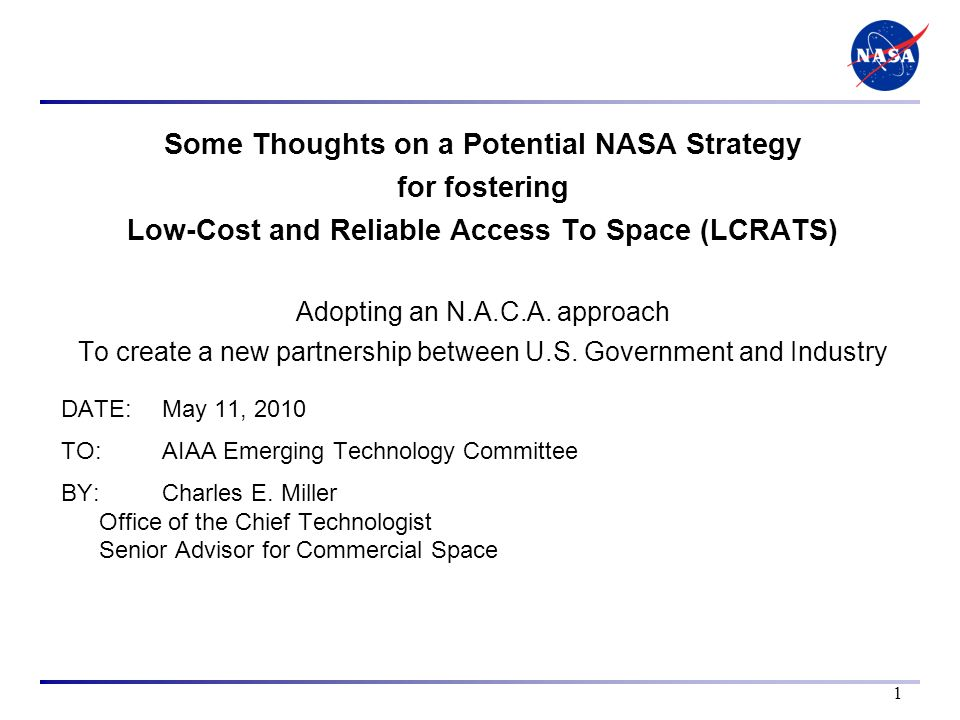 Some Thoughts on a Potential NASA Strategy for fostering Low-Cost and Reliable Access To Space (LCRATS) Adopting an N.A.C.A.