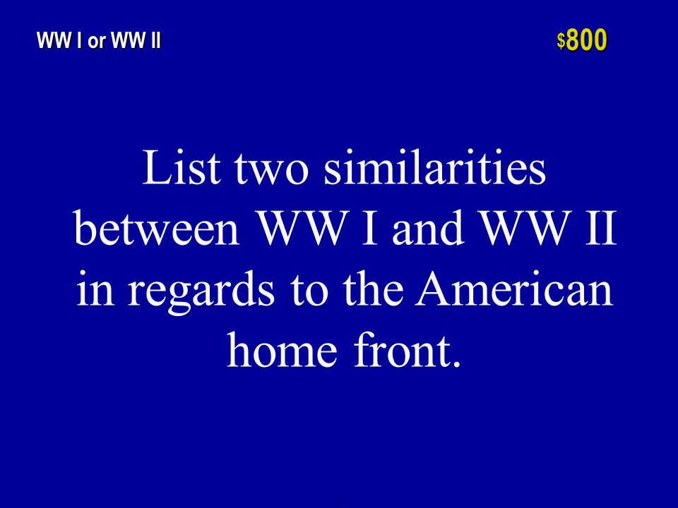List two reasons why the United States attempted to remain isolated during WW I and WW II h $ 600 WW I or II