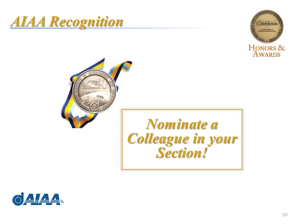 20 AIAA Recognition Nominate a Colleague in your Section!