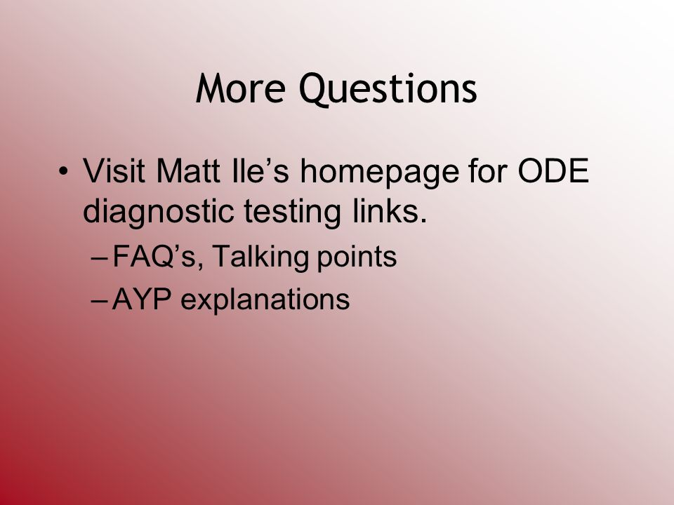 More Questions Visit Matt Iles homepage for ODE diagnostic testing links.