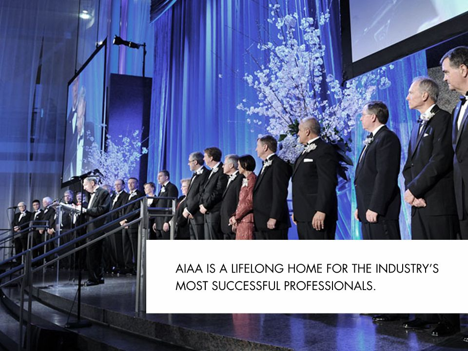 AIAA is a lifelong home for the industrys most successful professionals.
