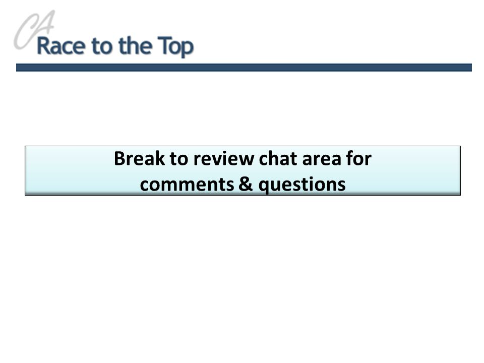 Break to review chat area for comments & questions