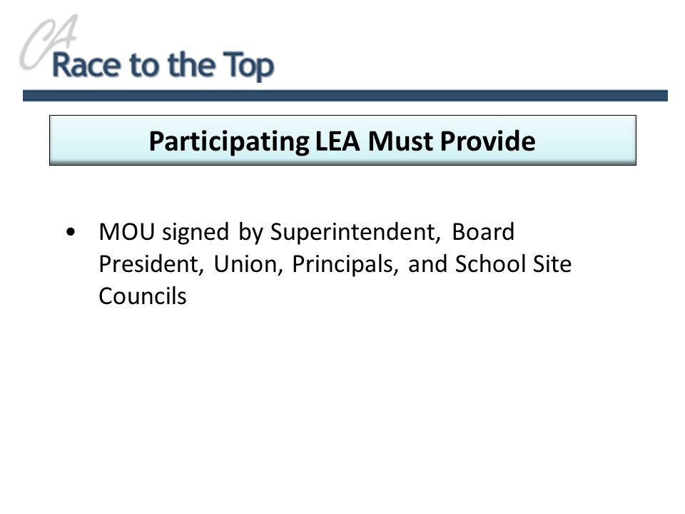 MOU signed by Superintendent, Board President, Union, Principals, and School Site Councils Participating LEA Must Provide
