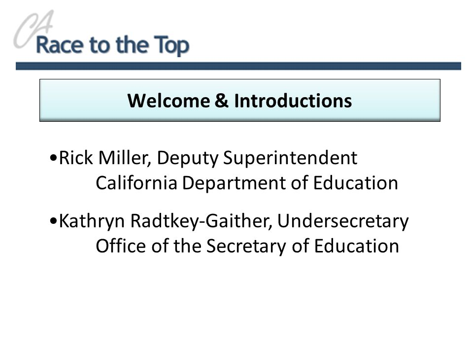 Rick Miller, Deputy Superintendent California Department of Education Kathryn Radtkey-Gaither, Undersecretary Office of the Secretary of Education