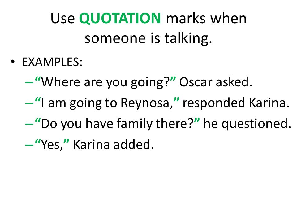 Quotation Marks Are Used To Set Off Direct Speech And Information