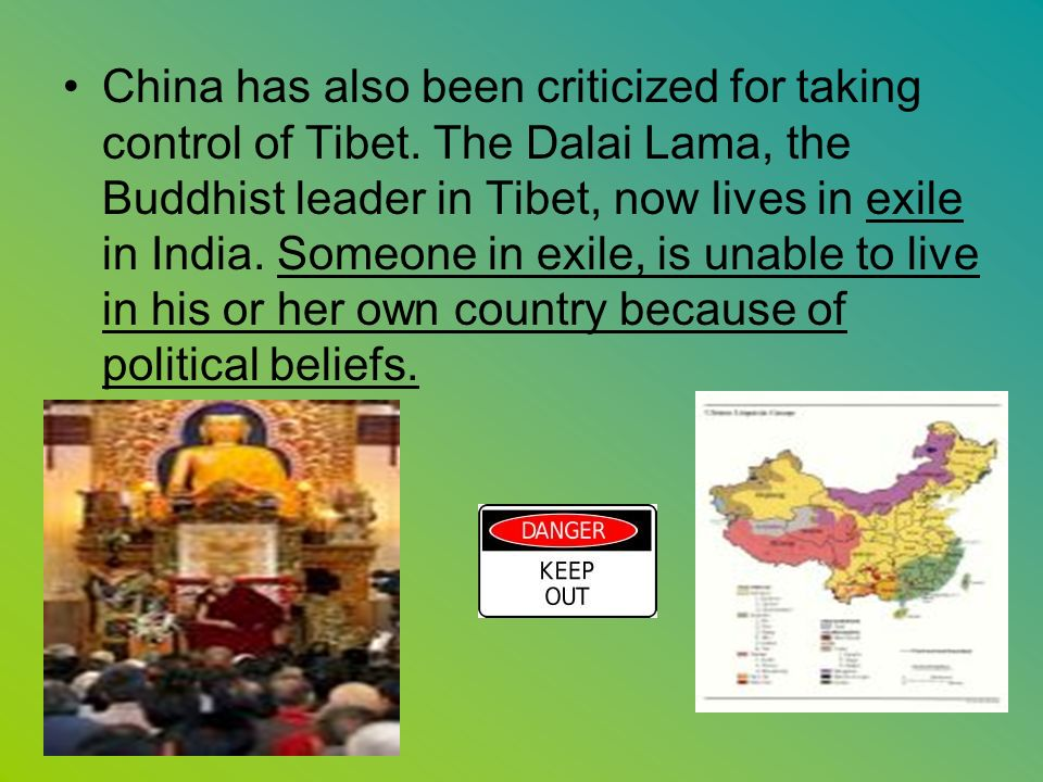 China has also been criticized for taking control of Tibet.