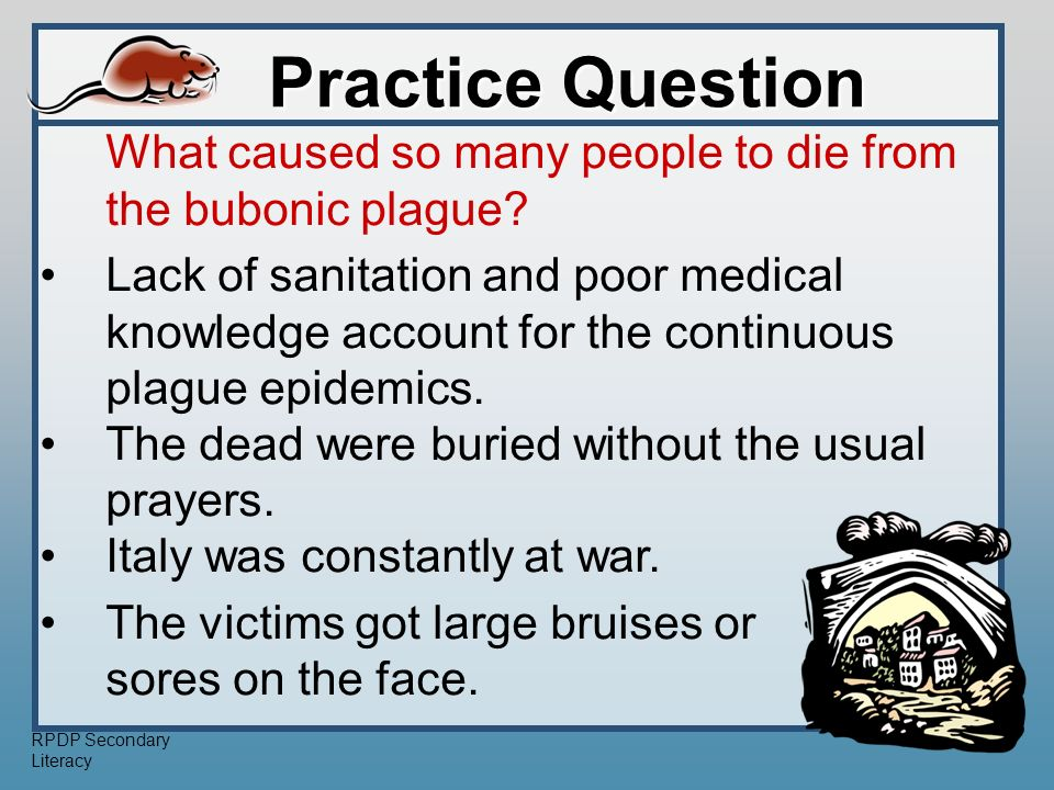 RPDP Secondary Literacy What caused so many people to die from the bubonic plague.
