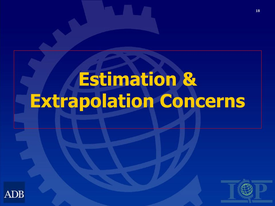 18 Estimation & Extrapolation Concerns