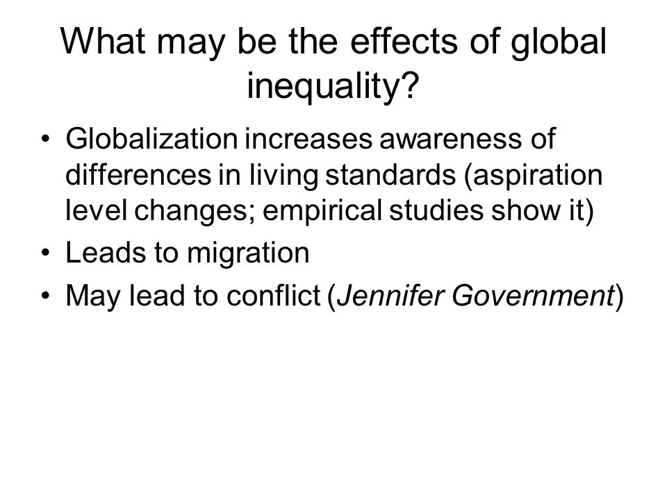 What may be the effects of global inequality.