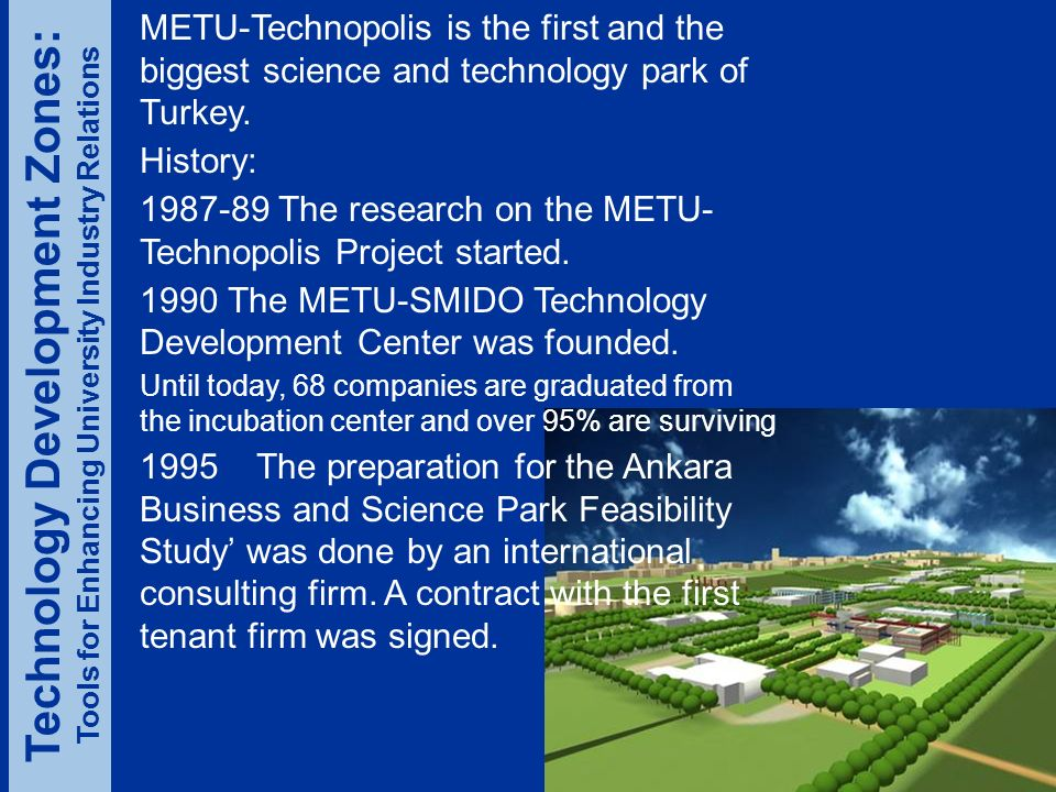 METU-Technopolis is the first and the biggest science and technology park of Turkey.