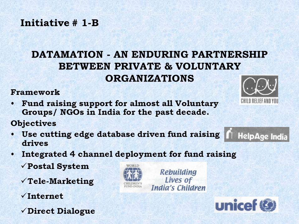 DATAMATION - AN ENDURING PARTNERSHIP BETWEEN PRIVATE & VOLUNTARY ORGANIZATIONS Framework Fund raising support for almost all Voluntary Groups/ NGOs in India for the past decade.