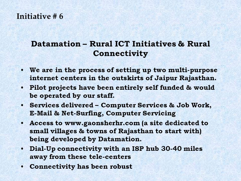 Datamation – Rural ICT Initiatives & Rural Connectivity We are in the process of setting up two multi-purpose internet centers in the outskirts of Jaipur Rajasthan.