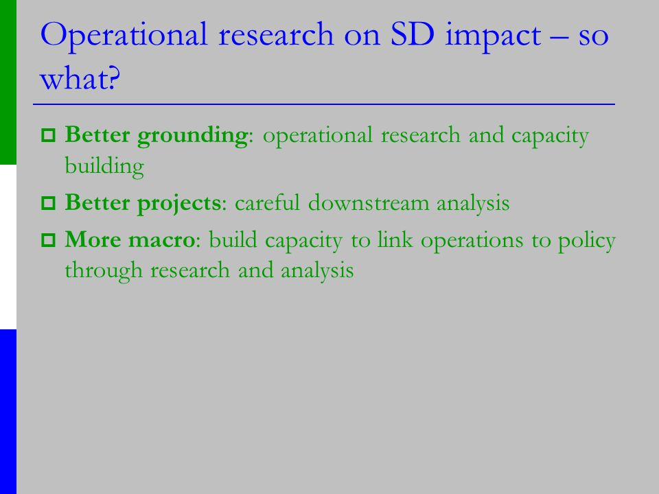 Operational research on SD impact – so what.