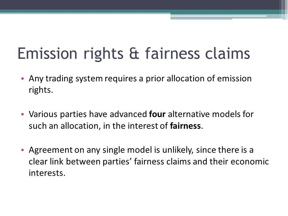 Emission rights & fairness claims Any trading system requires a prior allocation of emission rights.