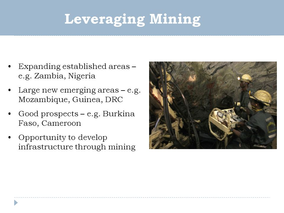 Leveraging Mining Expanding established areas – e.g.