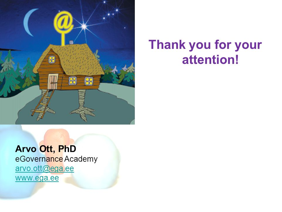Thank you for your attention! Arvo Ott, PhD eGovernance Academy arvo.ott@ega.ee www.ega.ee