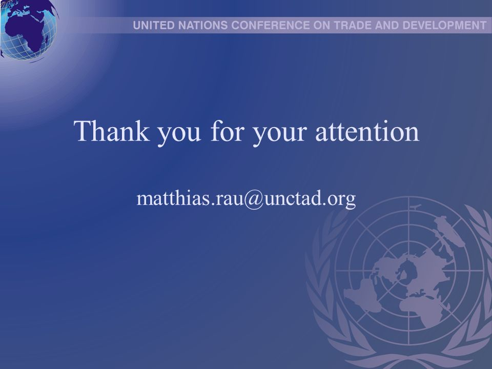 Thank you for your attention matthias.rau@unctad.org