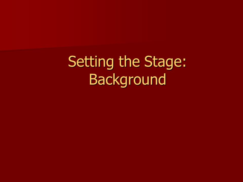 Setting the Stage: Background