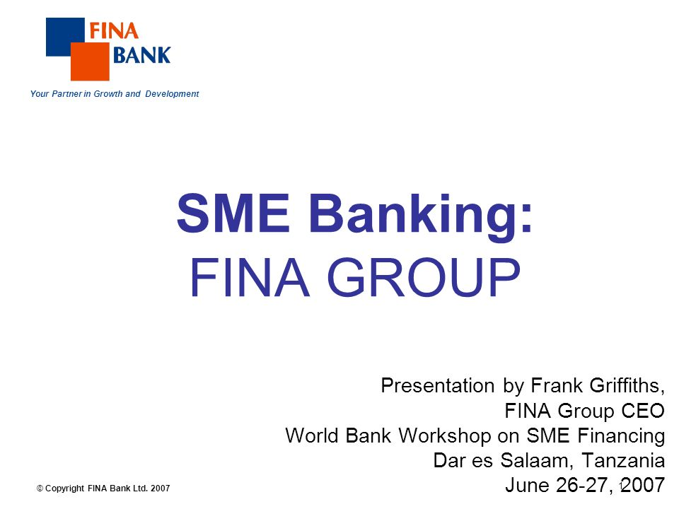 Your Partner in Growth and Development 1 © Copyright FINA Bank Ltd.