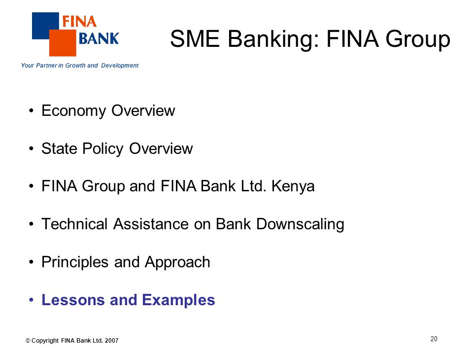 Your Partner in Growth and Development 20 © Copyright FINA Bank Ltd.