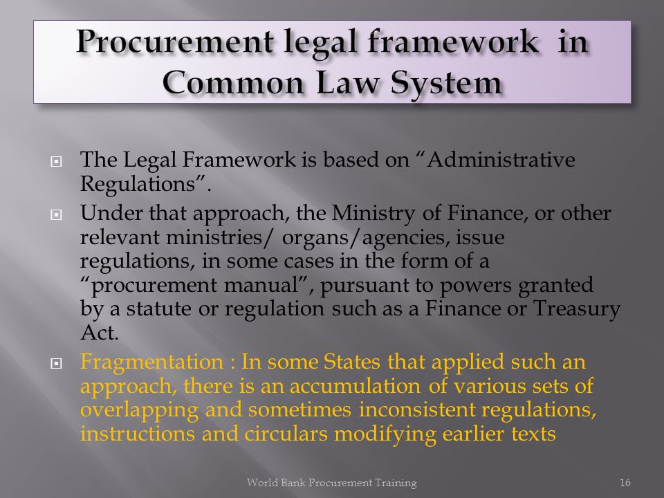 The Legal Framework is based on Administrative Regulations.