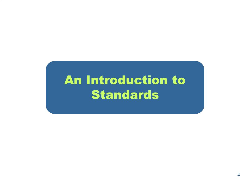 4 An Introduction to Standards