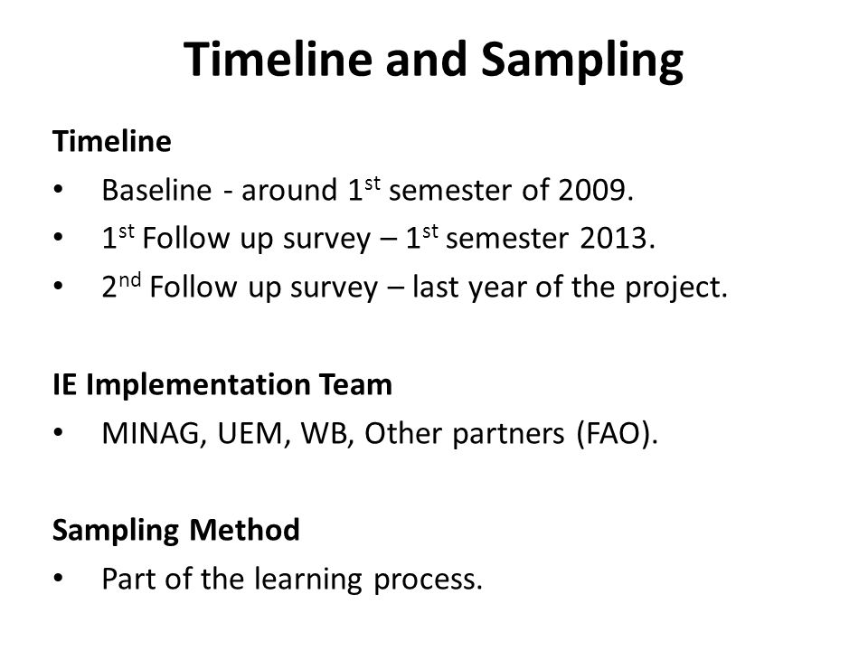 Timeline and Sampling Timeline Baseline - around 1 st semester of 2009.