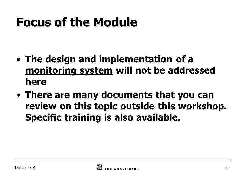 13/02/ Focus of the Module The design and implementation of a monitoring system will not be addressed here There are many documents that you can review on this topic outside this workshop.