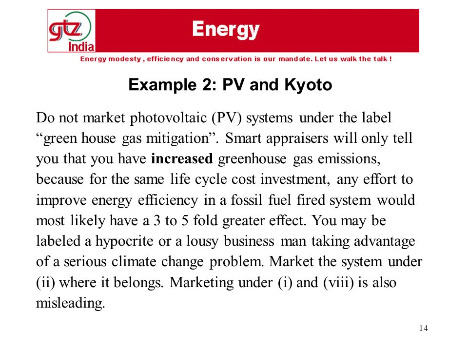 14 Do not market photovoltaic (PV) systems under the label green house gas mitigation.