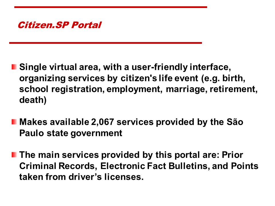 Citizen.SP Portal Single virtual area, with a user-friendly interface, organizing services by citizen s life event (e.g.