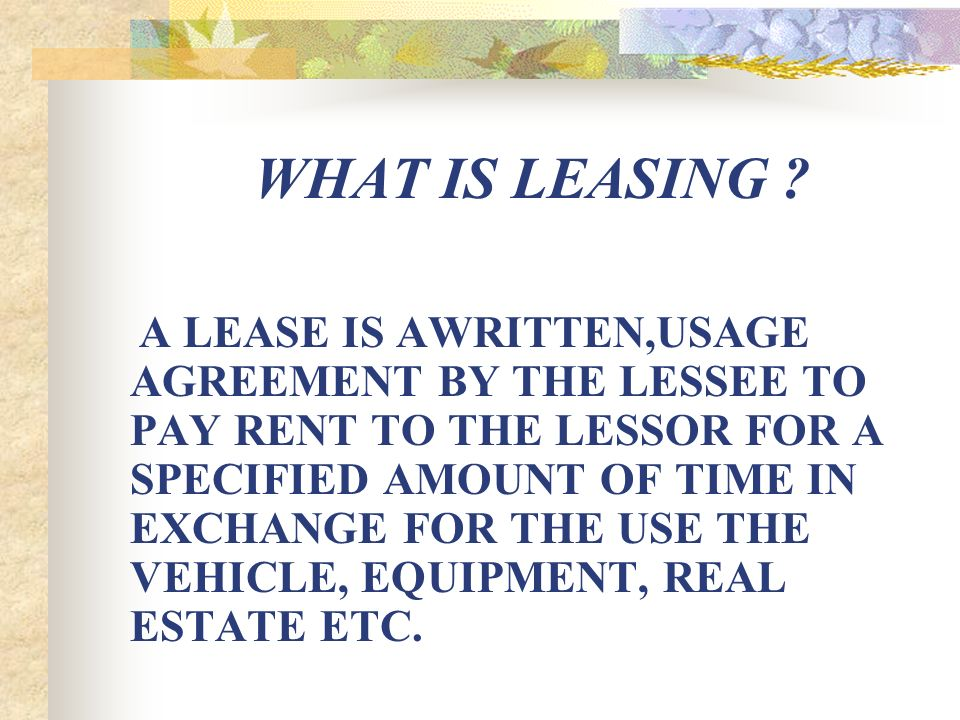 WHAT IS LEASING .