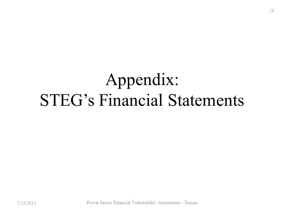 Appendix: STEGs Financial Statements 2/13/2014 18 Power Sector Financial Vulnerability Assessment - Tunisia