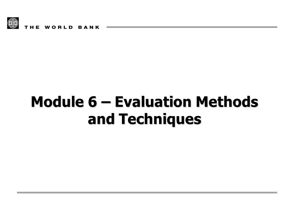 Module 6 – Evaluation Methods and Techniques