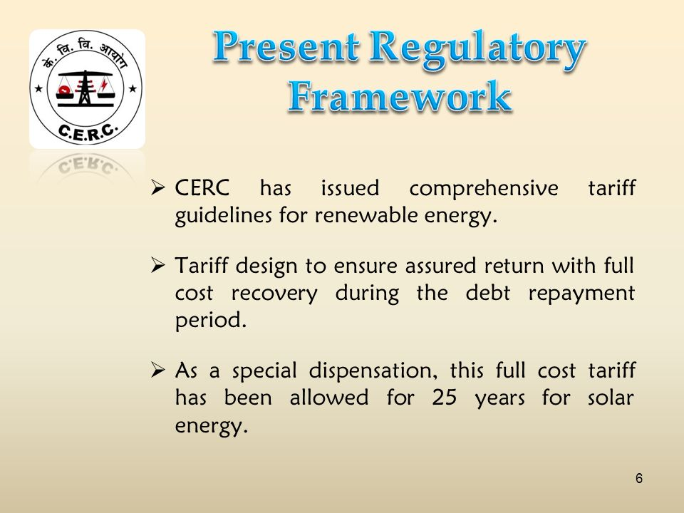 CERC has issued comprehensive tariff guidelines for renewable energy.
