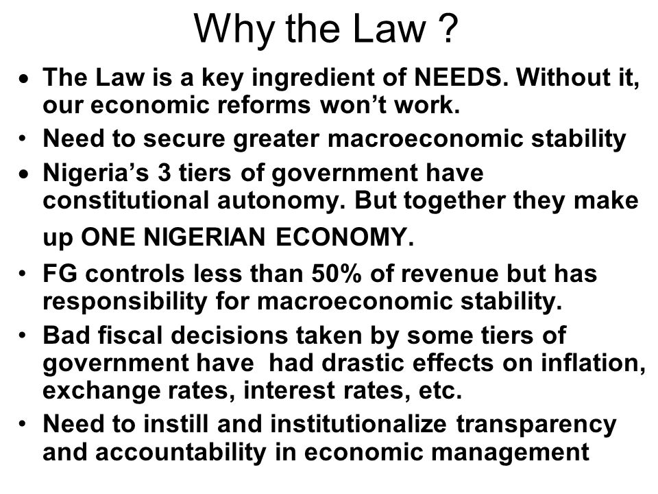 Why the Law . The Law is a key ingredient of NEEDS.