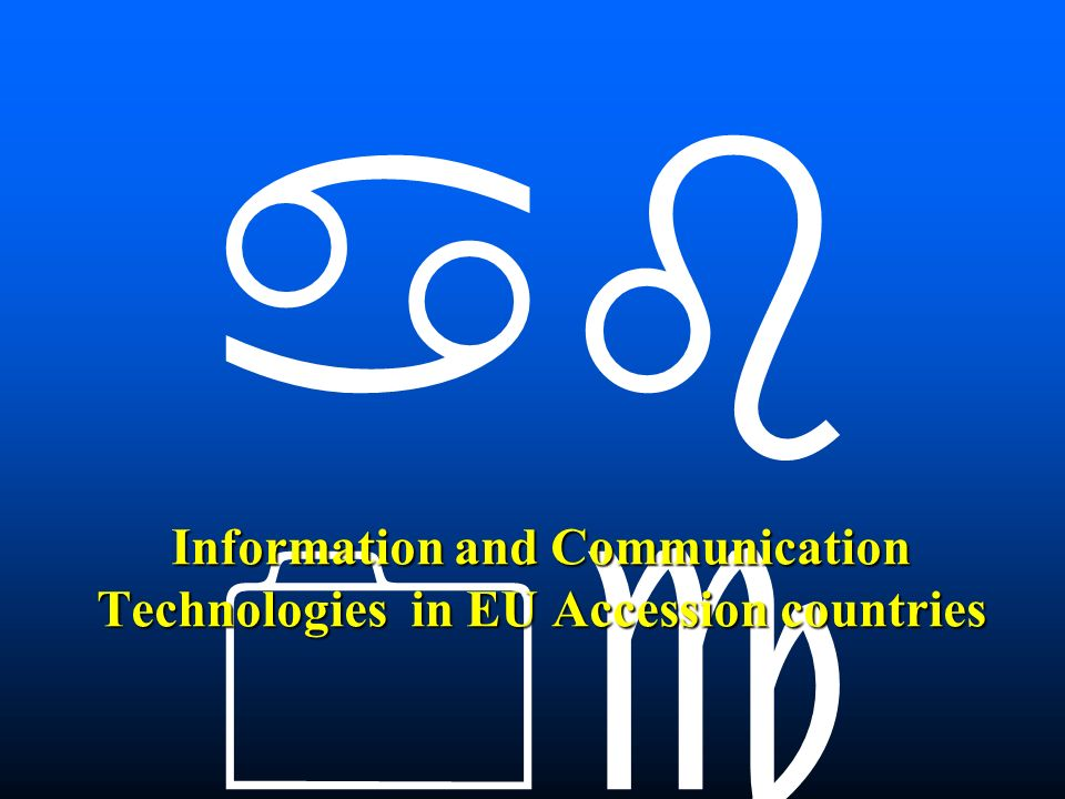 Information and Communication Technologies in EU Accession countries
