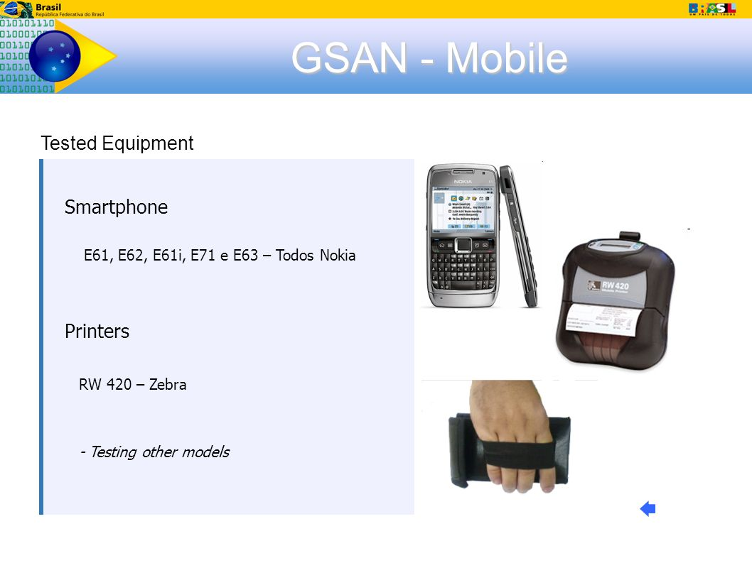 GSAN - Mobile Smartphone E61, E62, E61i, E71 e E63 – Todos Nokia Printers RW 420 – Zebra - Testing other models Tested Equipment