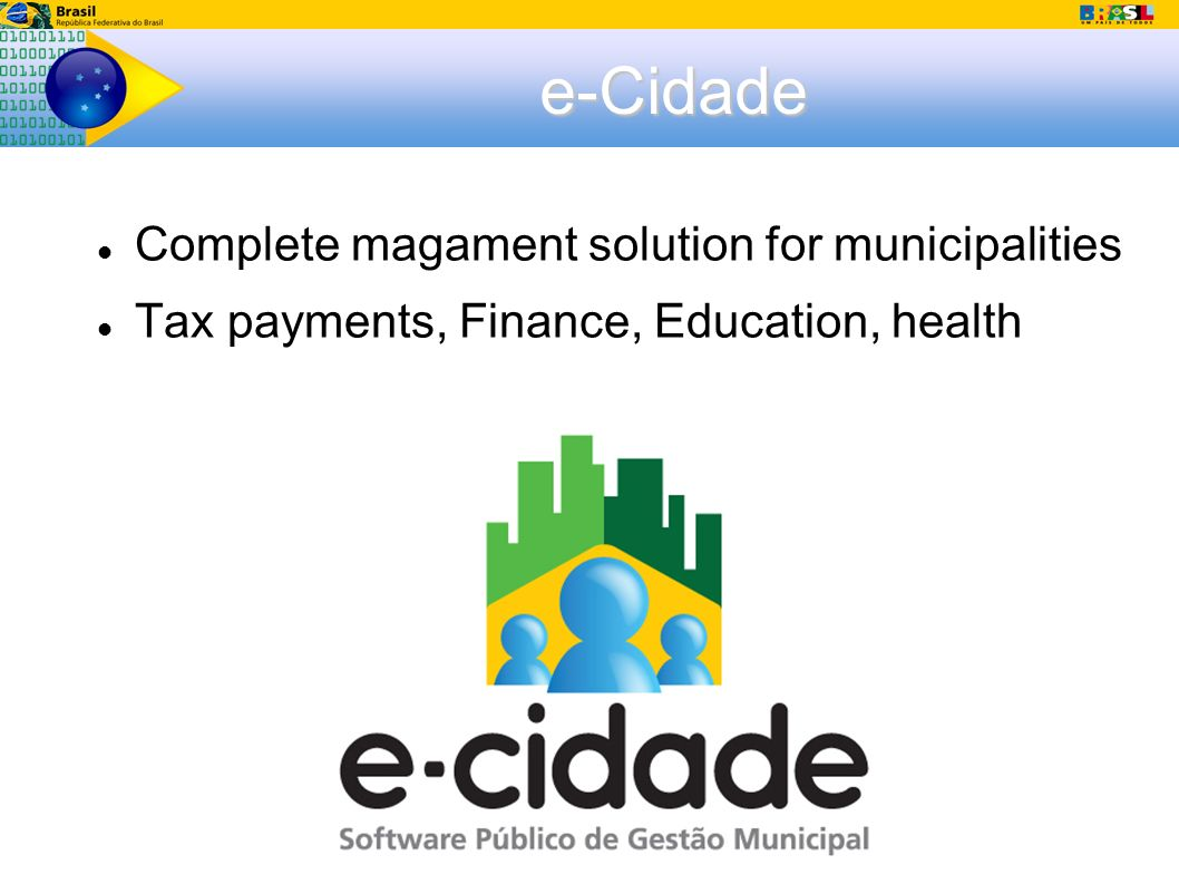 e-Cidade Complete magament solution for municipalities Tax payments, Finance, Education, health