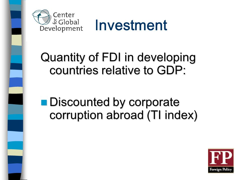 Investment Quantity of FDI in developing countries relative to GDP: Discounted by corporate corruption abroad (TI index) Discounted by corporate corruption abroad (TI index)