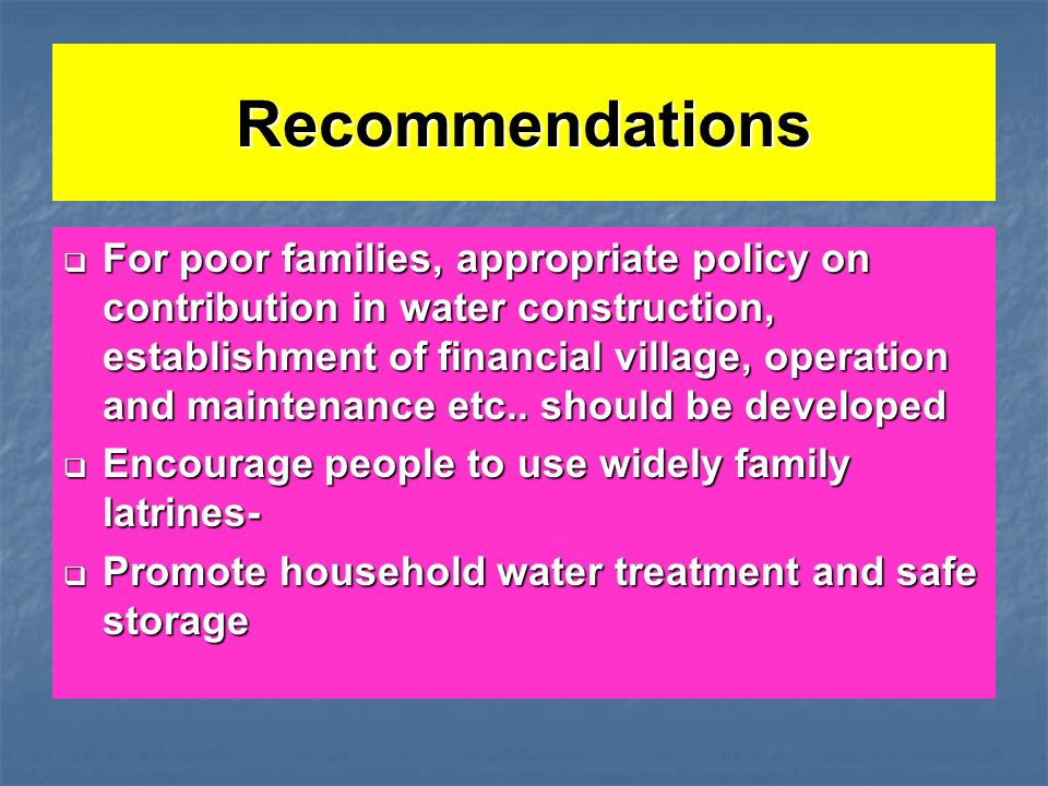 Recommendations For poor families, appropriate policy on contribution in water construction, establishment of financial village, operation and maintenance etc..