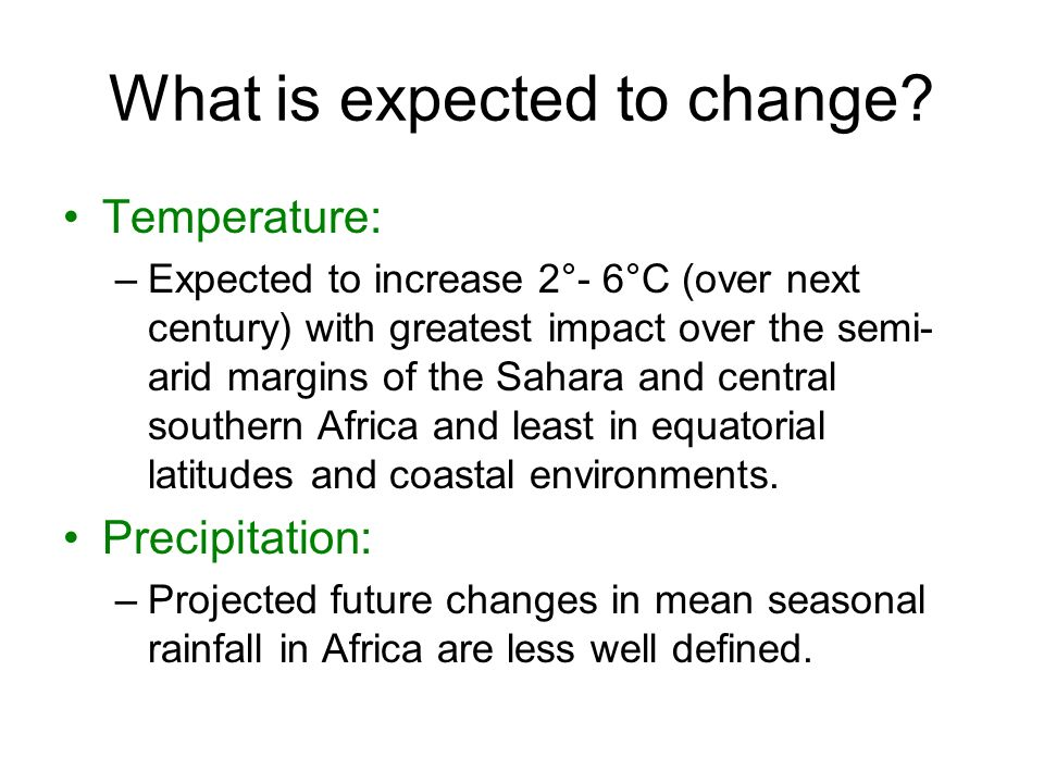 What is expected to change.