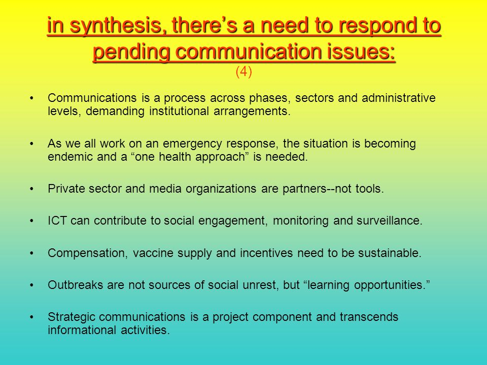 in synthesis, theres a need to respond to pending communication issues: in synthesis, theres a need to respond to pending communication issues: (4) Communications is a process across phases, sectors and administrative levels, demanding institutional arrangements.