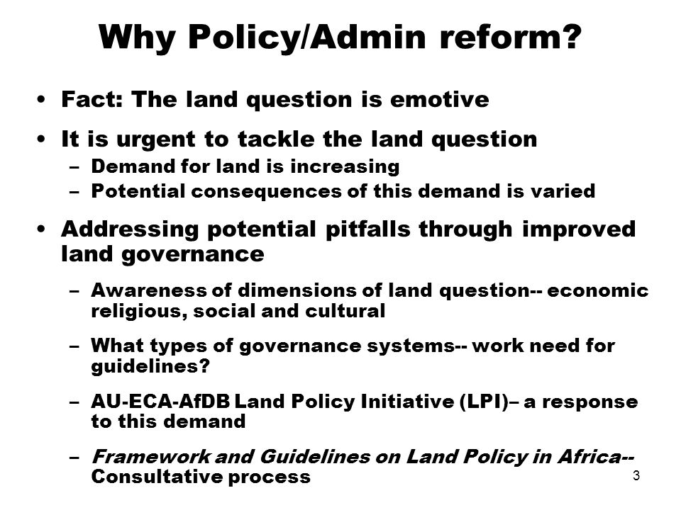 3 Why Policy/Admin reform.