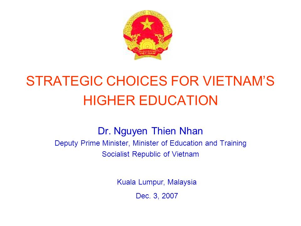 STRATEGIC CHOICES FOR VIETNAMS HIGHER EDUCATION Dr.