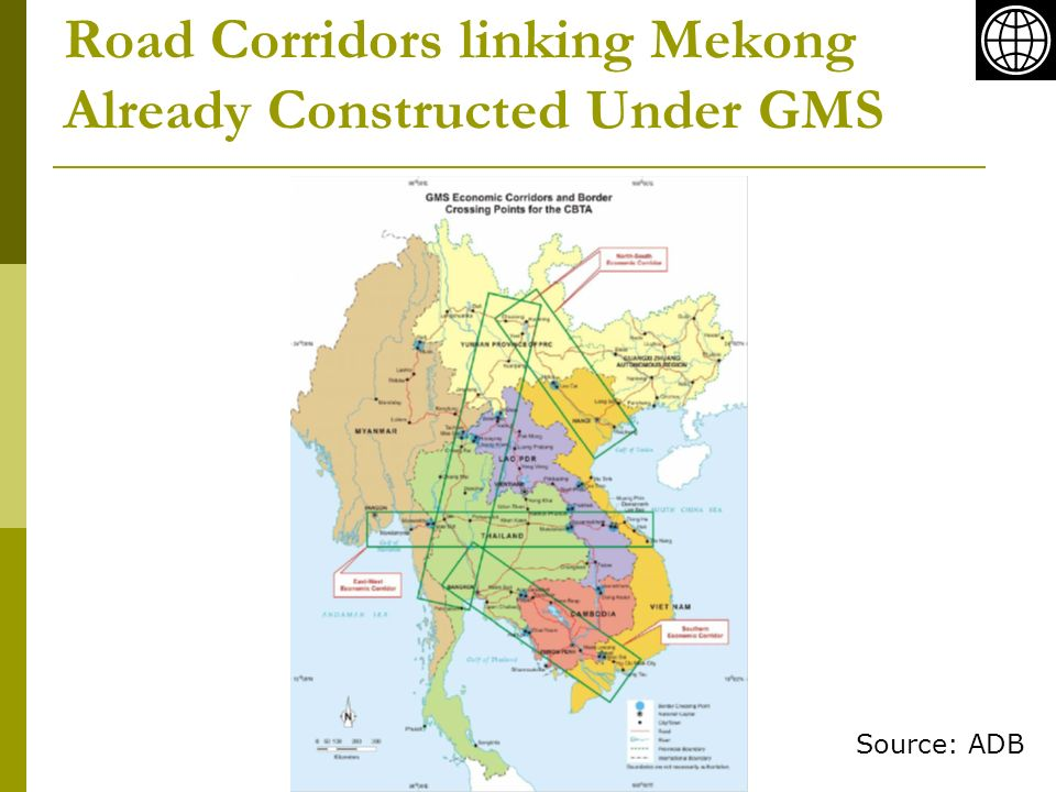 Road Corridors linking Mekong Already Constructed Under GMS Source: ADB