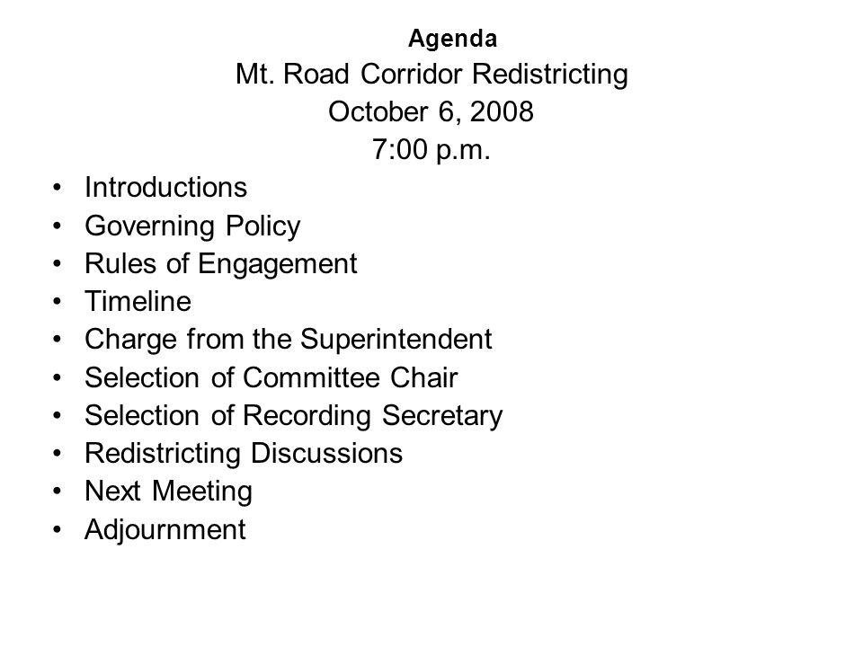 Agenda Mt. Road Corridor Redistricting October 6, 2008 7:00 p.m.