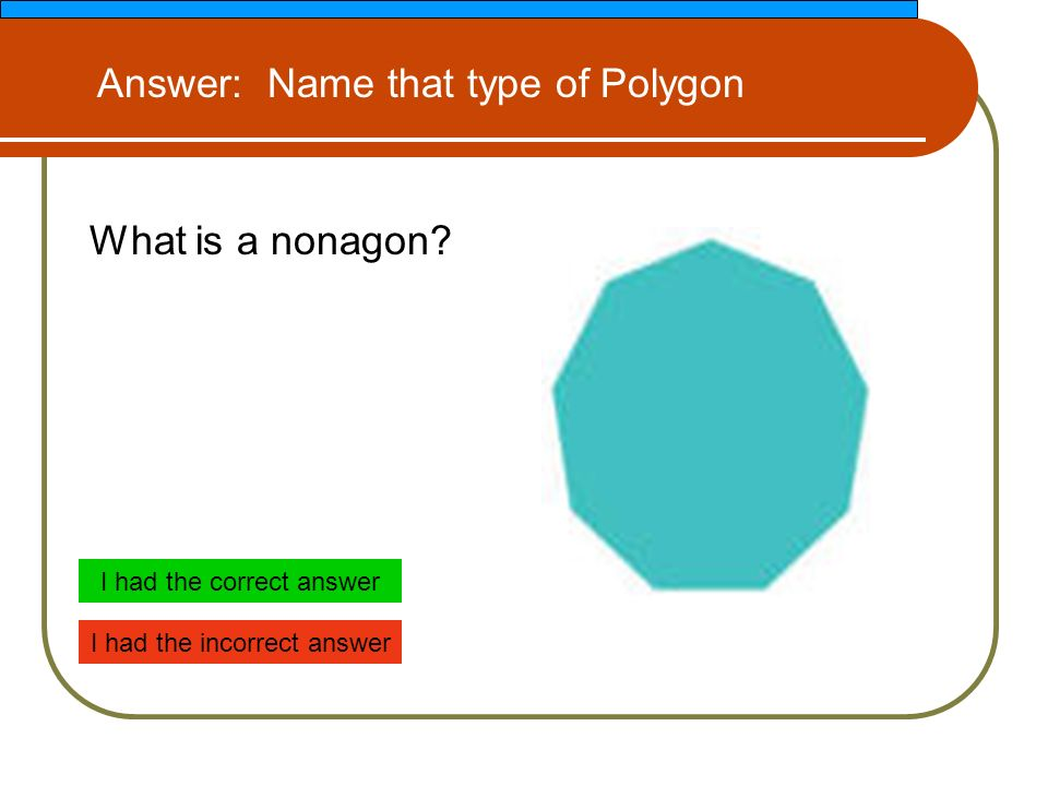 What is a nonagon.